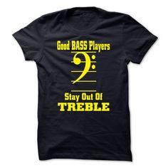 Good Bass Players Stay Out Of Treble T Shirts, Hoodies Sweatshirts. Check price ==► https://www.sunfrog.com/Music/Good-Bass-Players-Stay-Out-Of-Treble-31482573-Guys.html?57074