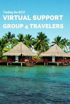 Finding the BEST Virtual Support Group For Travelers - How Technology has changed the way we travel and how we meet other lik-minded people!