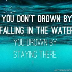 Actually you could stay there and start swiming... that would work too!