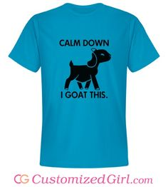 I Goat This custom funny shirt from Customized Girl