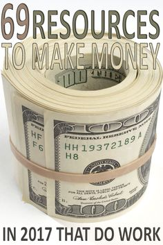 Is 2017 and if you are still looking for ways to make some cash then we got you cover. Here are 69 resources to make money that are legit and works!