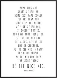 Jobs From Home Discover Be The Nice Kid Bryan Skavnak Quote Wall Print Children Kids Room Decor Classroom Decor Black or Rainbow Great Quotes, Quotes To Live By, Life Quotes, My Son Quotes, Little Boy Quotes, Qoutes, Cool Kid Quotes, Soccer Mom Quotes, Mama Bear Quotes
