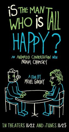 Directed by Michel Gondry.  With Noam Chomsky, Michel Gondry, Richard Feynman, Michèle Oshima. A series of interviews featuring linguist, philosopher and activist Noam Chomsky done in hand-drawn animation.