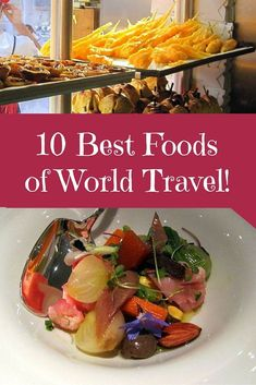 What are some of the best foods in the world? #1 on this list of yummiest dishes of my travels will likely surprise you!