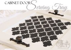 Turn any cabinet door into a cute serving tray!