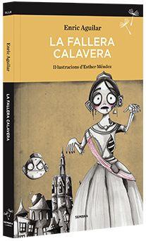 Abril 2016: La Fallera calavera / Enric Aguilar ; il·lustracions d'Esther Méndez