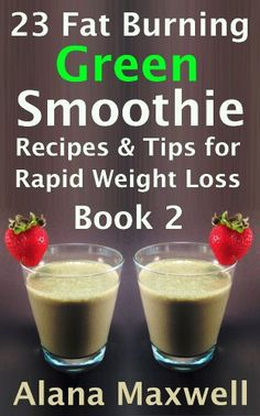 If you enjoyed 23 Fat Burning Green Smoothie Recipes & Tips for Rapid Weight Loss, here are even more recipes to burn fat burning with green smoo ...