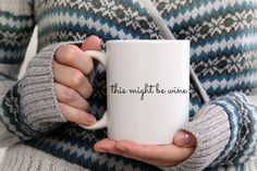 This Might Be Wine Sarcastic Coffee Mug Mugs With by OnMoose
