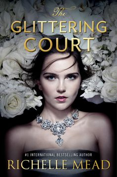#CoverReveal  The Glittering Court (The Glittering Court, #1) by Richelle Mead