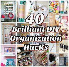 DIY Projects: 40 Brilliant DIY Organization Hacks