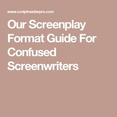 Our Screenplay Format Guide For Confused Screenwriters