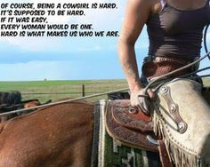 Being a cowgirl is hard...