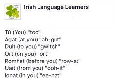 """Basic prep with """"you"""" Irish Gaelic Language, Gaelic Irish, Scottish Gaelic, Irish Celtic, Celtic Alphabet, Celtic Words, Moving To Ireland, Scotland History, Irish Eyes Are Smiling"""