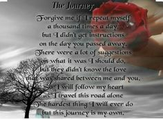 So very true. This is my journey. Missing my son so very much.