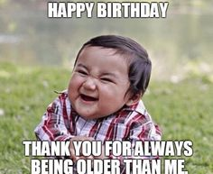 Happy birthday wishes for brother funny birthday status for brother birthday funny.Hilarious memes make your bro laugh,smile,irritate and crazy.Wish him with your favorite image on his special day. Funny Happy Birthday Wishes, Happy Birthday Best Friend, Funny Birthday, Birthday Quotes, Funny Wishes, Funny Messages, Birthday Bash, Birthday Greetings, Girl Birthday