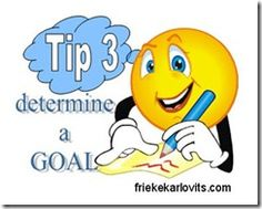 Tip 3 - Your Goal, Your Dream - the fuel that drives you!