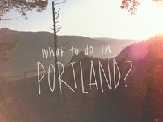 What Should I Do In Portland?