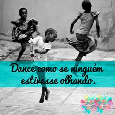 Frase de dança, frase de ballet, ballet, dance, dança, frases, Dança e Afins, bailarinas, frases de bailarinas. www.dancaeafins.com.br