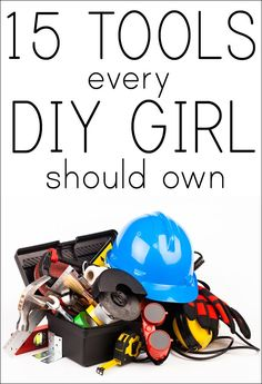 tools every DIY girl should own...I am missing some. Instead of a circular saw I want a portable table saw!