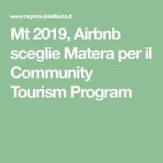 Mt 2019, Airbnb sceglie Matera per il Community Tourism Program