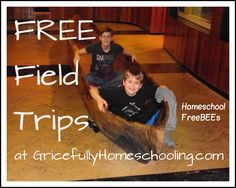 Free (or almost) Homeschool Field Trips - UPDATED
