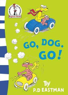 Carole's Chatter: Go, Dog. Go! By P.D Eastman Good Books, My Books, Go Dog Go, Are You My Mother, Beginner Books, Bright Pictures, Reading Challenge, Book Authors, Little Dogs