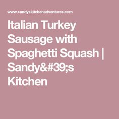 Italian Turkey Sausage with Spaghetti Squash | Sandy's Kitchen