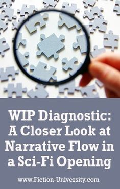 WIP Diagnostic: Is This Working? A Closer Look at Narrative Flow in a Sci-Fi Opening Cozy Mysteries, Fiction Writing, First Page, Historical Fiction, Short Stories, Closer, University, Novels, Authors
