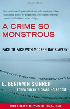 A Crime So Monstrous: Face-to-Face with Modern-Day Slavery by E. Benjamin Skinner,http://www.amazon.com/dp/0743290089/ref=cm_sw_r_pi_dp_J3L.sb0VJJND5QPY
