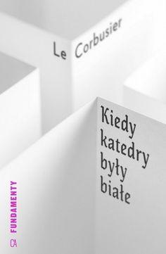 "Le Corbusier ""Kiedy katedry były białe"""