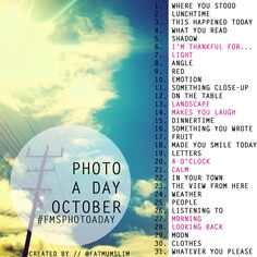 October.... Photo a day challenge. Looks fun, Take a pic and post to Instagram