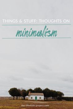 Things & Stuff: Thoughts on Minimalism