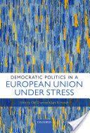 Democratic politics in a European Union under stress.       Oxford University Press, 2015