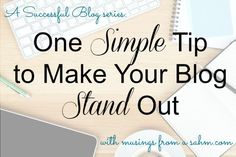 Do you want to have a successful blog? Here's one simple tip to make your blog stand out - #blogging #tips