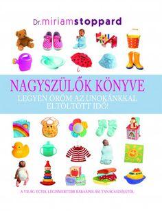 Nagyszülők könyve (könyv) - Miriam Stoppard | rukkola.hu