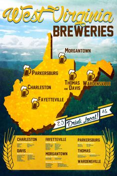 Pretty cool but they need to update this. There is an AMAZING new brewery in Elkins WV called 'Big Timber Brewery'. the town has a lot of excellent history and now can be matched with the same level of beer. check it out.  West Virginia Breweries | Made In West Virginia