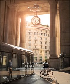 The Luxury Collection® Celebrates 'Hotels That Define the Destination' in New Global Advertising Campaign | Business Wire