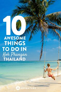Looking for things to do while in Koh Phangan Thailand apart from the full moon parties? Check out our list of top things to do