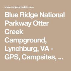Blue Ridge National Parkway Otter Creek Campground, Lynchburg, VA - GPS, Campsites, Rates, Photos, Reviews, Amenities, Activities, Policies, and Events - CampingRoadTrip.com