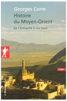 Histoire du Moyen-Orient : De l'Antiquité à nos jours: Amazon.fr: Georges Corm: Livres