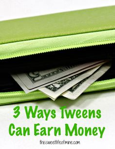 Are your #tweens looking for ways to earn money? Try these three tips.   thissweetlifeofmine.com