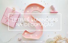 Letras luminosas na decoração - Casinha Arrumada