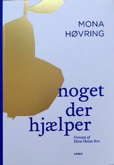 77b9d2e0 Læs om Noget der hjælper. Bogen fås også som E-bog eller Lydbog.