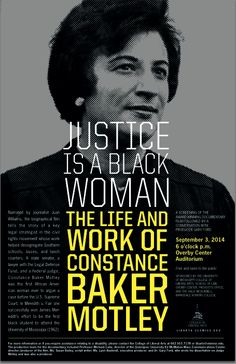 POSTER: The University of Mississippi will host a screening of Justice Is A Black Woman: The Life and Work of Constance Baker Motley on Sept. 3, 2014 at 6PM at the Overby Center for Politics and Southern Journalism.   College of Liberal Arts