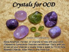 Crystals for OCD — Allow# Amethyst, or# Charoite to help with your (Obsessive Compulsive Disorder) tendencies. Carry with you or use on your chakras (especially the Solar Plexus) a couple times a week for minutes. — Related Chakras: Solar Plexus and Eye Crystals Minerals, Rocks And Minerals, Crystals And Gemstones, Stones And Crystals, Gem Stones, Crystal Uses, Crystal Magic, Crystal Grid, Reiki