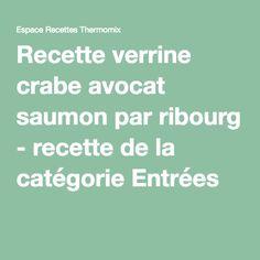 Recette verrine crabe avocat saumon par ribourg - recette de la catégorie Entrées