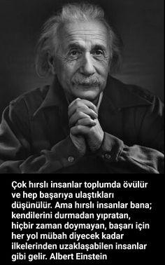 DOĞRU,AÇGÖZLÜ,BENCİL DOYUMSUZ OLUR. The Words, Cool Words, Wise Quotes, Famous Quotes, Philosophy Quotes, Einstein Quotes, Meaningful Quotes, Sentences, Quotations
