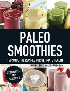 Paleo Smoothies 150 Smoothie Recipes for: 150 Smoothie Recipes for Ultimate Health (Paperback)