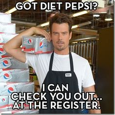 Diet Pepsi, Josh Duhamel will check you out