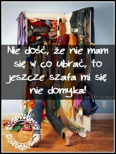 Odwieczny kobiecy problem ;) #kobieta #szkolawdzieku #szafa #ubrania #stylizacja #moda #styl #personalshopper #stylistka